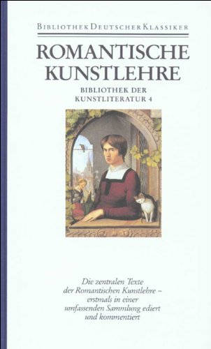 Bibliothek der Kunstliteratur in vier Bänden: Band 4: Romantische Kunstlehre. Poesie und Poetik des Blicks in der deutschen Romantik