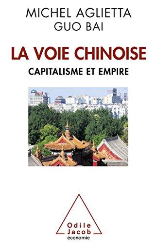 La Voie chinoise: Capitalisme et empire