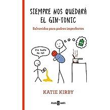 Siempre nos quedará el gin-tonic: Salvavidas para padres imperfectos (OBRAS DIVERSAS)