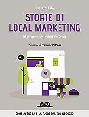 Storie di local marketing. Fai conoscere la tua attività con Google: Come avere la fila fuori dal tuo negozio