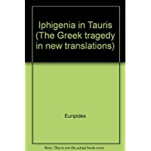 Iphigenia in Tauris (The Greek Tragedy in New Translations)