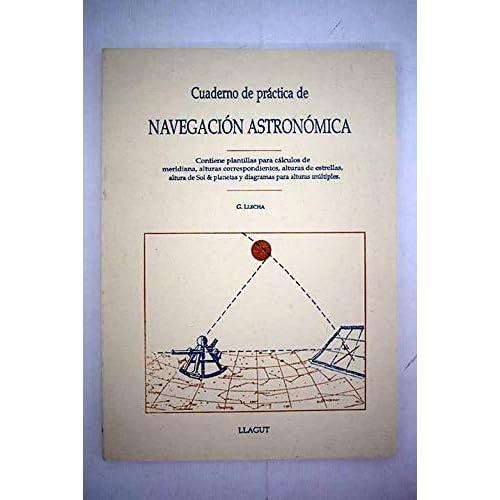 Cuaderno de práctica de navegación astronómica [ Livre importé d´Espagne ]
