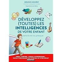 Développez (toutes) les intelligences de votre enfant sans écran ou presque