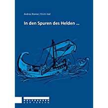 In den Spuren des Helden...: Following the Hero's Trails...