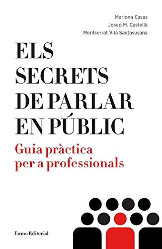 Els secrets de parlar en públic: Guia pràctica per a professionals (Punts de vista) por Mariona Casas Deseures