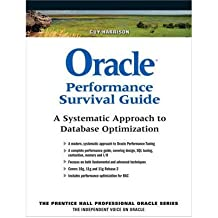 [(Oracle Performance Survival Guide: A Systematic Approach to Database Optimization )] [Author: Guy Harrison] [Nov-2009]