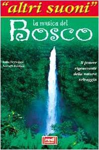 La musica del bosco. Il potere rigenerante della natura selvaggia. Con CD Audio