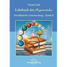 Lehrbuch des Ayurveda - Band 2- E-Book: Ein vollständiger Leitfaden für die klinische Untersuchung (German Edition)