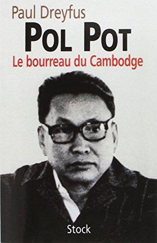 Pol Pot. Le Bourreau du Cambodge