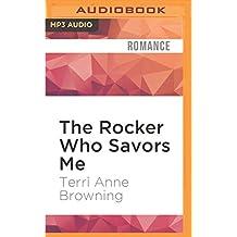 The Rocker Who Savors Me