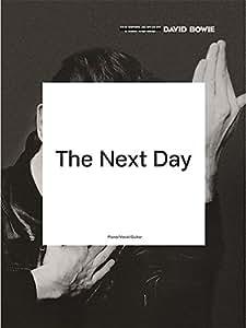 David Bowie: The Next Day. Partitions pour Piano, Chant et Guitare