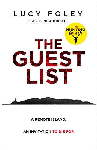 The Guest List: The new crime thriller from the bestselling author of The Hunting Party by [Foley, Lucy]