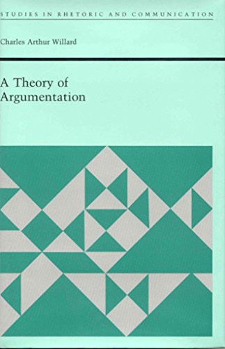 [(A Theory of Argumentation)] [By (author) Charles Arthur Willard] published on (July, 2003)