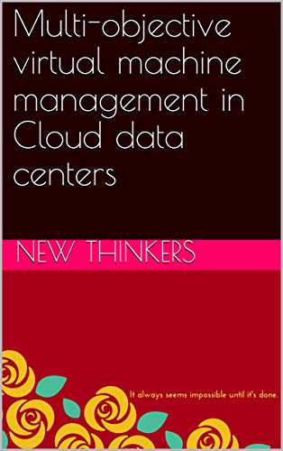 Multi-objective virtual machine management in Cloud data centers (English Edition) Multi Communication Center