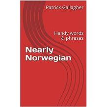 Nearly Norwegian: Handy words & phrases (English Edition)