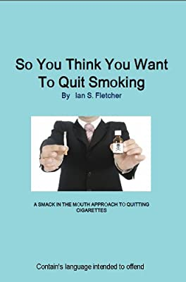 So you think you want to quit smoking by Springhill Books