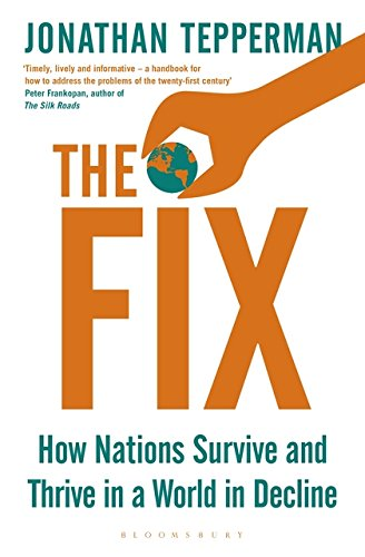 The Fix: How Nations Survive and Thrive in a World in Decline por Managing Editor Jonathan Tepperman