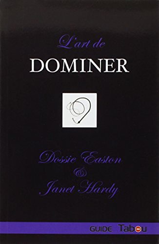 L'art de dominer par Dossie Easton