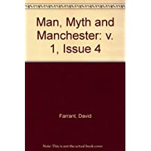 Man, Myth and Manchester: v. 1, Issue 4