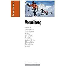 Skitourenführer Vorarlberg: Rheintal, Laterne Tal, Liechtenstein, Walgau, Brandnertal, Montafon, Lindauer Hütte, Tilisunahütte, Gargellental, Verwall