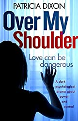 Over My Shoulder: a dark psychological drama about power and control