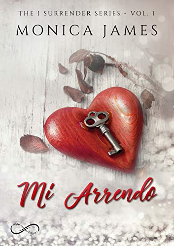 Mi arrendo (I SURRENDER Vol. 1) di [James, Monica]