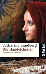 Die Handelsherrin: Roman aus der Hansezeit