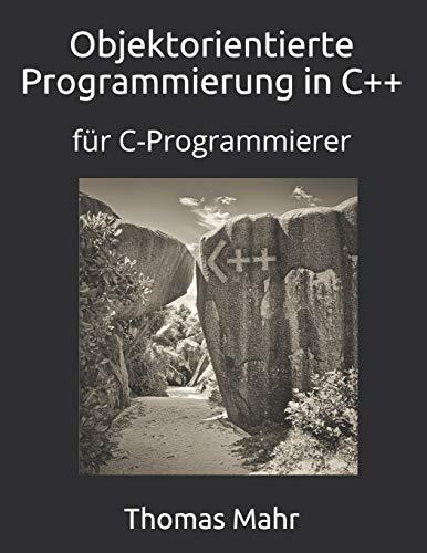 Objektorientierte Programmierung in C++: für C-Programmierer