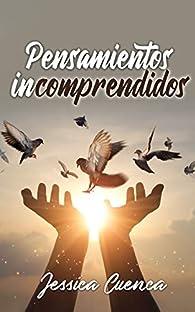 Pensamientos Incomprendidos par  Jessica Cuenca Molina