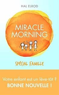 Miracle Morning spécial famille par Hal Elrod