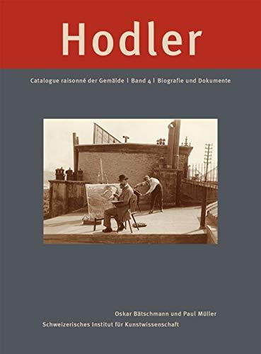 Ferdinand Hodler catalogue raisonné der gemalde vol 4 biografie und dokumente