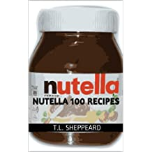 Nutella 100 Recipes (English Edition)
