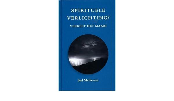 Spirituele verlichting?: vergeet het maar!: Amazon.co.uk: Jed ...