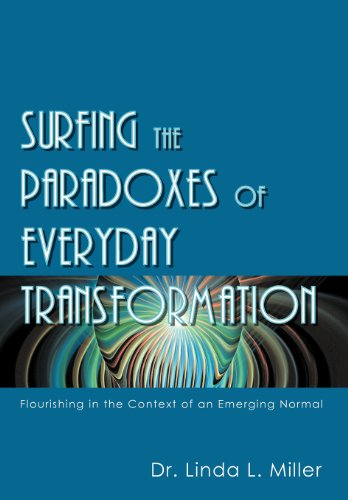 Surfing the Paradoxes of Everyday Transformation: Flourishing in the Context of an Emerging Normal