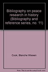 Bibliography on peace research in history (Bibliography and reference series, no. 11)