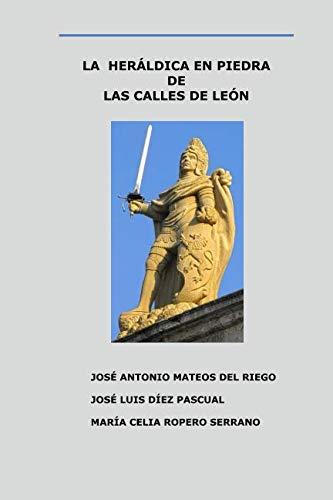 La heráldica en piedra de las calles de León