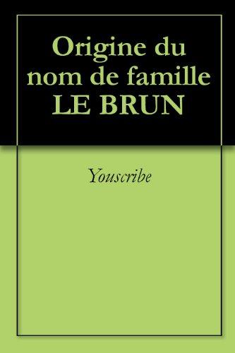Origine du nom de famille LE BRUN (Oeuvres courtes) par Youscribe