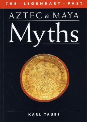 [(Aztec and Maya Myths)] [Author: Karl Taube] published on (November, 1993)
