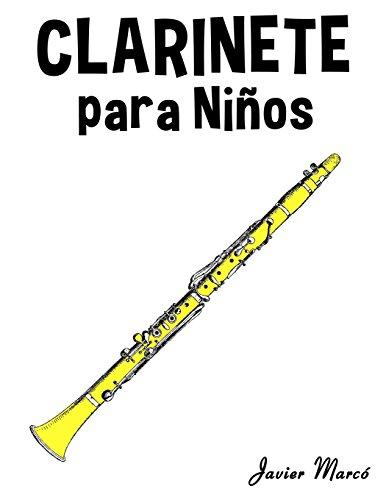 Clarinete para Niños: Música Clásica, Villancicos de Navidad, Canciones Infantiles, Tradicionales y Folclóricas! por Javier Marcó