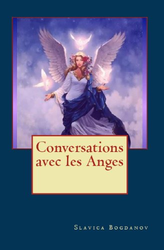 Conversations avec les Anges (French Edition)