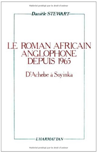 Le roman africain anglophone depuis 1965 : D'Achebe à Soyinka