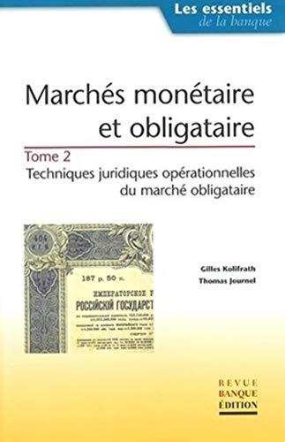 Marchés monétaire et obligataire, tome 2 : Techniques juridiques opérationnelles du marché obligataire PDF Books