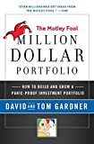 Motley Fool Million Dollar Portfolio: How to Build and Grow a Panic-Proof Investment Portfolio (Motley Fool Books)