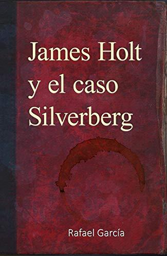 James Holt y el caso Silverberg