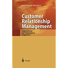 Customer Relationship Management: Organizational and Technological Perspectives