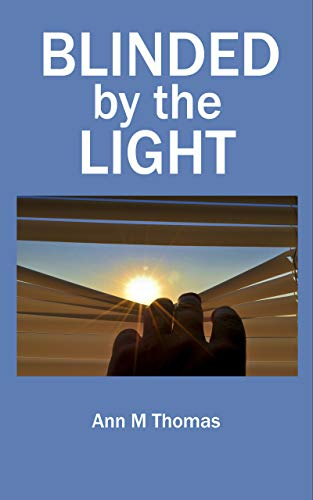 Blinded by the Light (English Edition) eBook: Ann M Thomas: Amazon ...