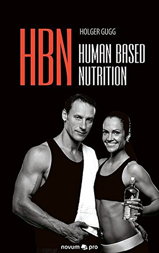 HBN: Human Based Nutrition -