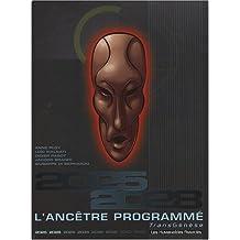 L'Ancêtre Programmé l'Intégrale : 2025-2028 : TransGénèse