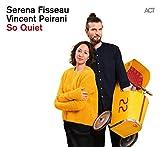Serena Fisseau: So Quiet (Audio CD)