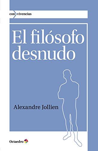 El filósofo desnudo (Con vivencias) por Alexandre Jollien
